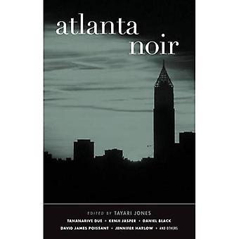 Atlanta Noir: Akashic Noir