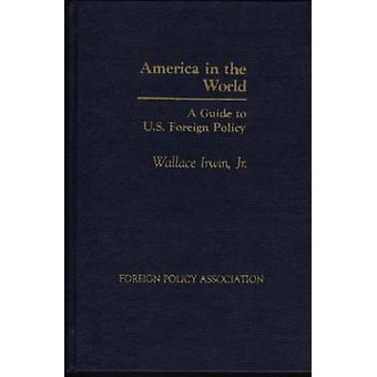 America in the World A Short Guide to Foreign Policy by Unknown