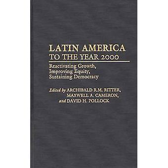 Na América Latina para o ano 2000 reativando crescimento melhorar a equidade, sustentando a democracia por Ritter & Archibald R. M.