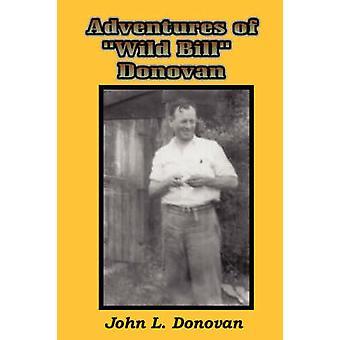 Adventures of Wild Bill Donovan by Donovan & John L.