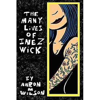 As muitas vidas de Inez Wick por Wilson & Aaron M.