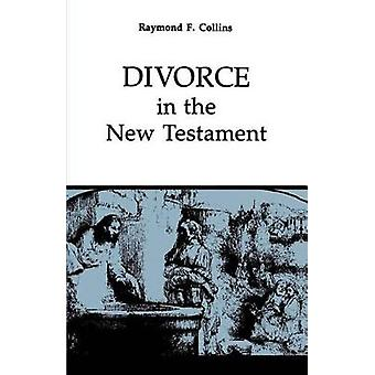 Divorce in the New Testament by Collins & Raymond
