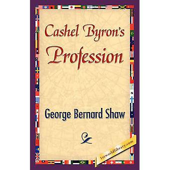 Cashel Byrons Profession by Shaw & George Bernard