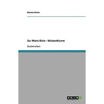 Weibliche Genitalverstmmelung FGM und Beschneidung Wstenblume und Schmerzenskinder von Waris Dirie by Lehner & Bianca