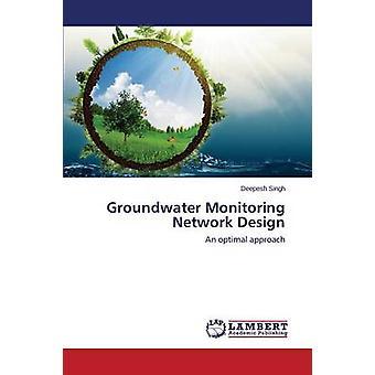 Überwachung Netzwerk-Design von Singh Deepesh Grundwasser