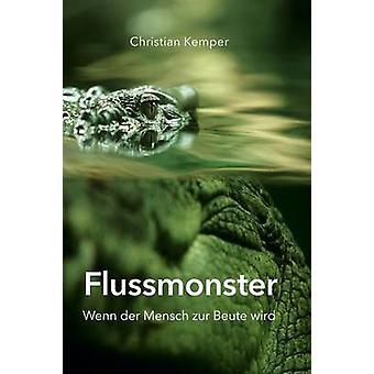 Flussmonster von Kemper & Christian