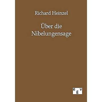 Ber Die Nibelungensage von & Richard Heinzel