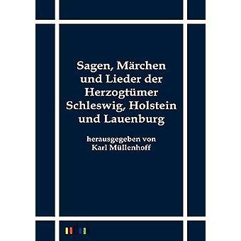 sagen Mrchen und Lieder der Herzogtmer Schleswig Holstein et Lauenburg par Mllenhoff & Karl