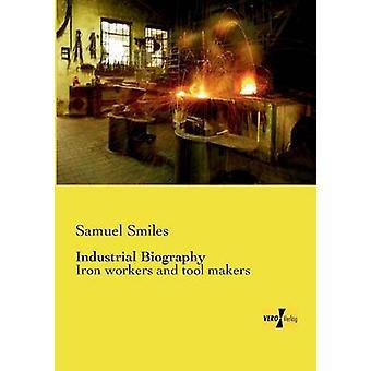Biographie industrielleLes ouvriers et fabricants d'outils par Smiles et Samuel