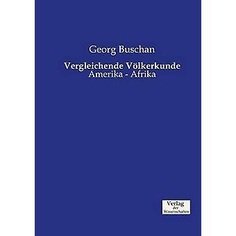 Vergleichende Vlkerkunde by Buschan & Georg
