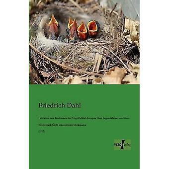 Leitfaden zum MittelEuropas Bestimmen der Vgel ihrer Jugendkleider und ihrer Nester nach leicht erkennbaren Merkmalen par Dahl & Friedrich