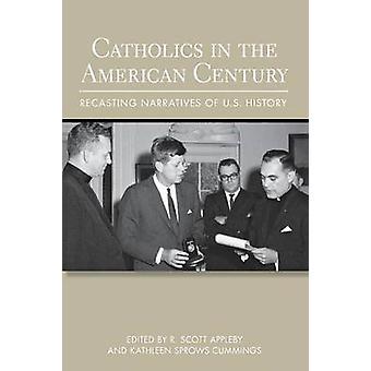 الكاثوليك في القرن الأمريكي-إعادة صياغة سرد تاريخ الولايات المتحدة