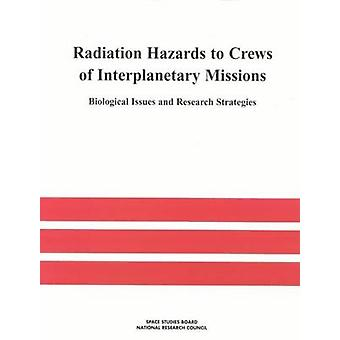 Radiation Hazards to Crews of Interplanetary Missions - Biological Iss