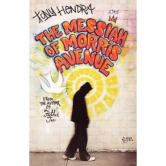 The Messiah of Morris Avenue by Tony Hendra - 9780312425395 Book