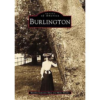 Burlington by Martha Esposito Shea - Mike Mathis - 9780738509167 Book