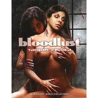 Bloodlust - Vampire Erotica - Volume 1 by Sal Quartuccio - 978086562186