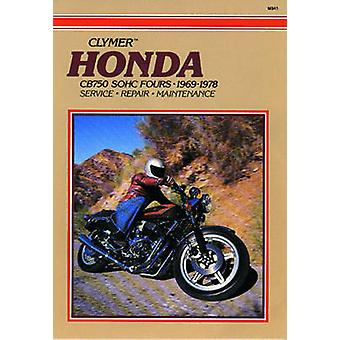 Honda 750cc Fours - 1969-78 (7th Revised edition) by Clymer Publicati