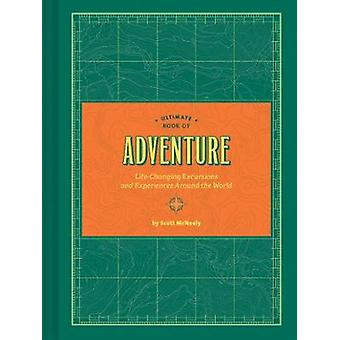 Ultimate Book of Adventure - Life-Changing Excursions and Experiences