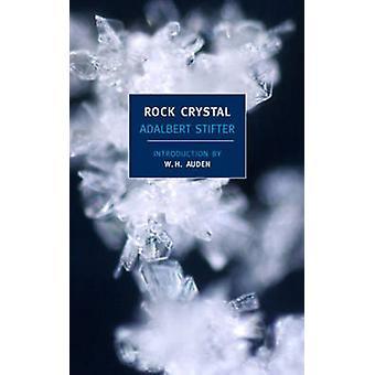Rock Crystal by Adalbert Stifter - W. H. Auden - Fanny Howe - Mariann