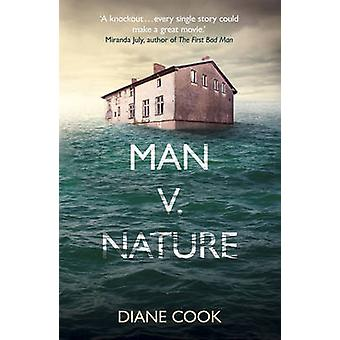 Man V. Nature by Diane Cook - 9781780748153 Book