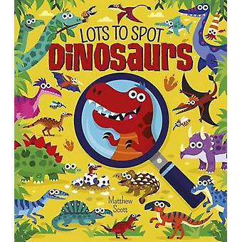 Lots to Spot - Dinosaurs by Arcturus Publishing - 9781784284756 Book