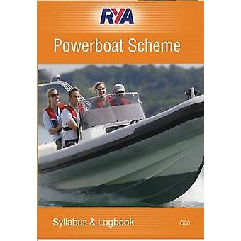 RYA Powerboat Scheme Syllabus and Logbook (2nd Revised edition) by RY