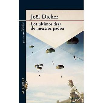Los Ultimos Dias de Nuestros Padres by Joel Dicker - 9786071135513 Bo