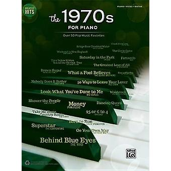 Greatest Hits -- The 1970s for Piano - Over 50 Pop Music Favorites (Pi