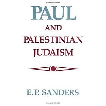 Paul and Palestinian Judaism by E. P. Sanders - 9780800618995 Book