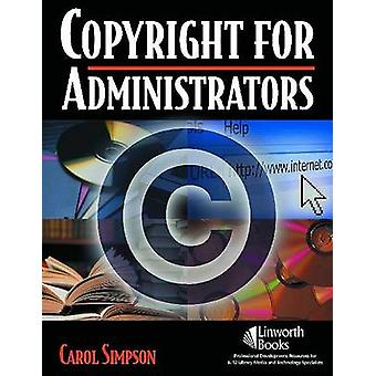 Copyright for Administrators by Simpson & Carol