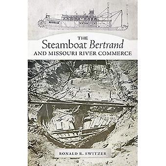 Il Steamboat Bertrand e il fiume Missouri Commerce