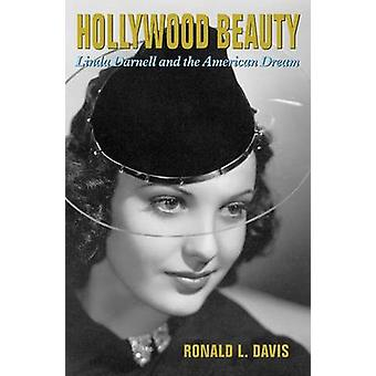 Hollywood Beauty Linda Darnell and the American Dream von Davis & Ronald L.