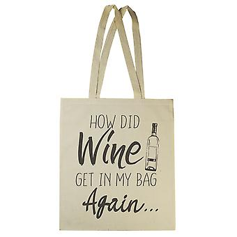 How Did Wine Get In My Bag - Canvas Tote Shopping Bag