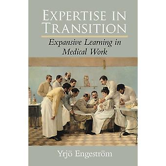 Expertise in Transition by Yrj Engestrm