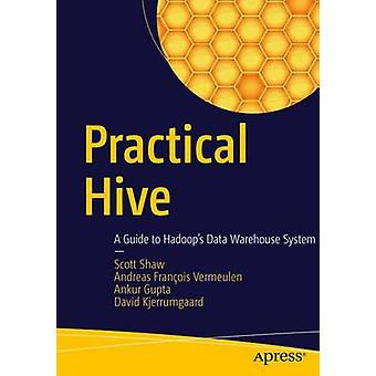 Practical Hive A Guide to Hadoops Data Warehouse System de Shaw & Scott