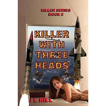 Killer With Three Heads by Hill & J L
