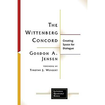 Wittenberg Concord Creating Space for Dialogue by Jensen & Gordon A