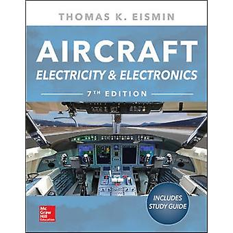 Aircraft Electricity and Electronics Seventh Edition by Eismin