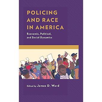 Policing and Race in America by Ward & James