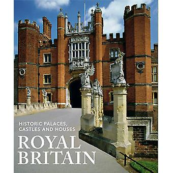 Royal Britain - Historic Palaces - Castles and Houses by Jane Struther