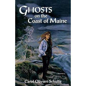 Ghosts on the Coast of Maine by Schulte & Carol Olivieri
