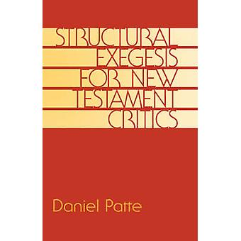 Structural Exegesis for New Testament Critics by Patte & Daniel