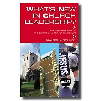 Whats New in Church Leadership by Grundy & Malcolm