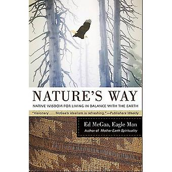 Nature's Way - Native Wisdom For Living In Balance With The Earth by E