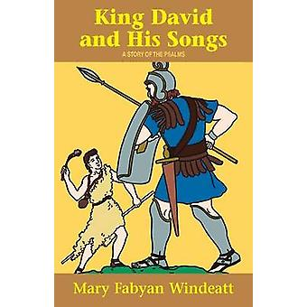 King David  His Songs A Story of the Psalms by Windeatt & Mary Fabyan