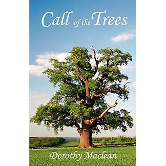 Call of the Trees by MacLean & Dorothy