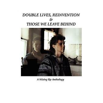 Double Lives Reinvention  Those We Leave Behind by Tosteson & Heather