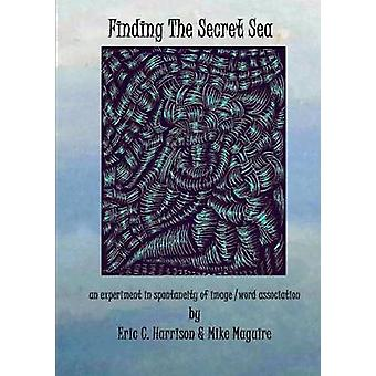 Finding The Secret Sea by Harrison & Eric C.