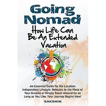 Going Nomad Because Life Can Be an Extended Vacation by The Nomad & Sakshin
