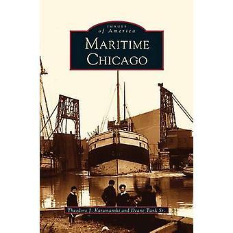 Maritime Chicago by Karamanski & Theodore J.